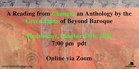 """A Reading from """"Changes"""": an Anthology by the Green Poets of Beyond Baroque tickets"""
