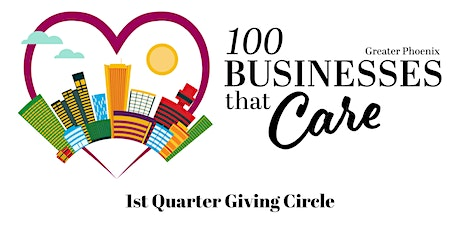 100 Businesses That Care Greater Phoenix Giving Circle tickets