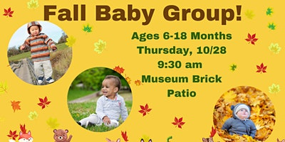 Thursday Morning Baby Group, Ages 6-18 Months, 10/28 @ Museum Brick Patio