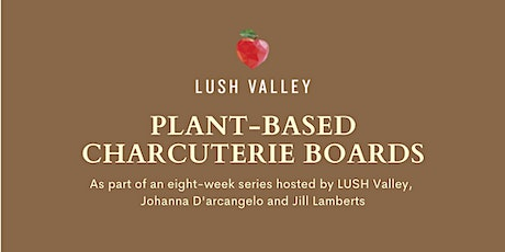 Plant-Based Charcuterie Board Workshop and Demonstration tickets