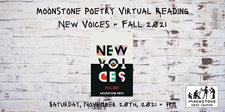 Moonstone Poetry Virtual Poetry Reading: New Voices - Fall 2021 tickets