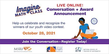 IMAGINE MATH CLASS: Live Online! Conversation + Award Announcement tickets