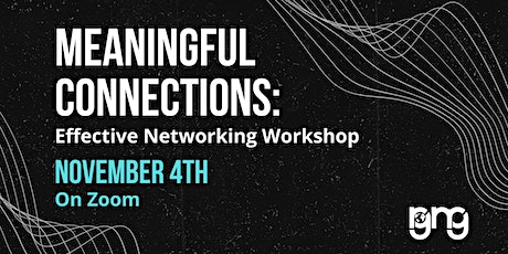 Meaningful Connections: Effective Networking Workshop tickets