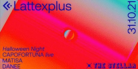 Lattexplus Halloween Night  tickets