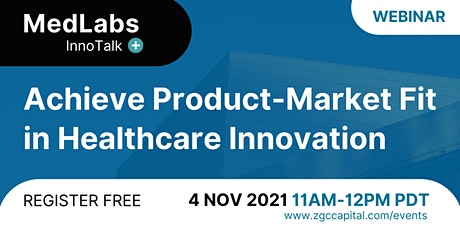 MedLabs InnoTalk: Achieve Product-Market Fit in Healthcare Innovation tickets