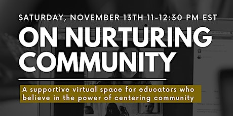 On Nurturing Community: A Supportive Space for Educators tickets