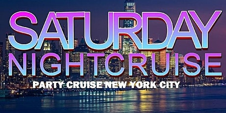 SATURDAY NIGHT PARTY CRUISE NEW YORK CITY tickets