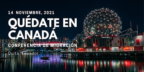 Quito Canadian Immigration Event tickets