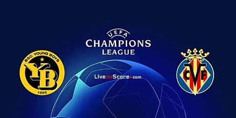 StREAMS@>! (LIVE)-Young Boys v Villarreal LIVE ON fReE UCL 20 Oct 2021 tickets
