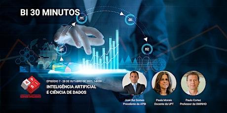 BI 30 minutos - Episódio 7 - Inteligência Artificial e Ciência de Dados tickets