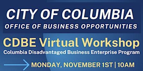 Columbia Disadvantaged Business Enterprise (CDBE) Virtual Workshop tickets