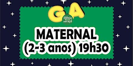 CULTO G.A - MATERNAL (2 A 3 ANOS) - 24/10/2021 - 19:30 ingressos