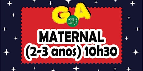 CULTO G.A - MATERNAL (2 A 3 ANOS) - 24/10/2021 - 10:30 ingressos