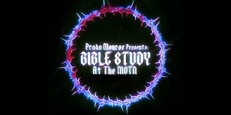 Prado Monroe Presents: Bible Study @ The MOTN tickets