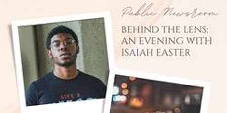Behind The Lens: An Evening with Isaiah Easter tickets