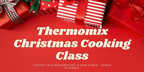 Christmas Thermomix cooking class - HYBRID Zoom & in person tickets
