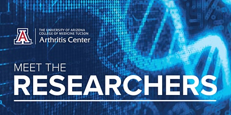 Meet the University of Arizona Arthritis Center Researchers tickets