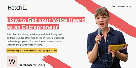 Hatch Presents: How to Get your Voice Heard as an Entrepreneur tickets