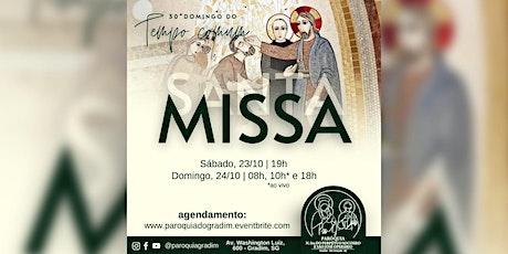 30º Domingo do tempo Comum/ Santa Missa, Domingo, 08h ingressos