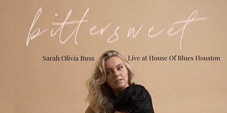 """Sarah Olivia Buss  """"Bittersweet"""" Album Release at House of Blues Houston tickets"""