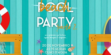 ̶P̶o̶o̶l̶ ̶  Beach Party ingressos