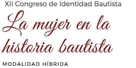 XII Congreso Bautista - La mujer en la historia bautista tickets