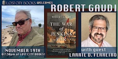 The War of Jenkins' Ear by Robert Gaudi with guest Larrie D. Ferreiro tickets