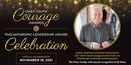 2021Chief Youth Courage and Philanthropic Leadership Award Celebration tickets