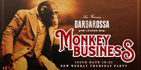 Monkey Business Thursdays- San Francisco's #1 Social Event at Barbarossa tickets