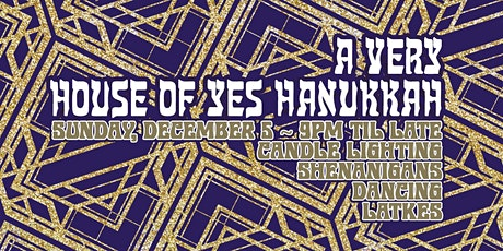 A Very House of Yes Hanukkah tickets