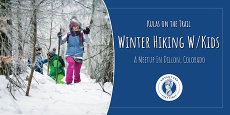 Kulas on the Trail: Winter Hiking with Kids & Adventure Feet First tickets