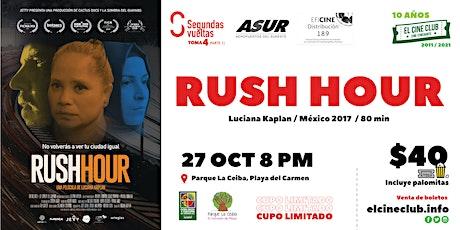 Rush Hour / Ciclo Segundas Vueltas Toma 4 boletos