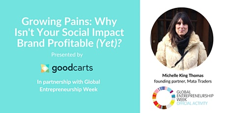 Growing Pains: Why Isn't Your Social Impact Brand Profitable (Yet)? tickets