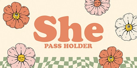 SHE Passholder Tickets 2021-2022 tickets