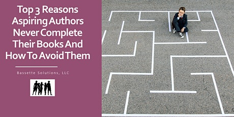 (FREE WEBINAR)Top 3 Reasons Aspiring Authors Never Complete Their Books tickets