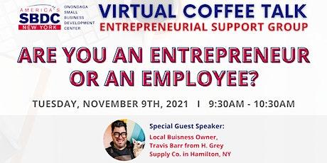 Virtual Coffee Talk: Are you an Entrepreneur or an Employee? tickets