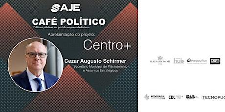 CAFÉ POLITICO CENTRO+   com   Sec. Cezar Augusto Schirmer ingressos