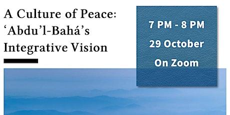 A Culture of Peace:  'Abdu'l-Bahá's Integrative Vision tickets