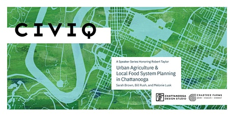 CIVIQ: Urban Agriculture and Local Food System Planning in Chattanooga tickets
