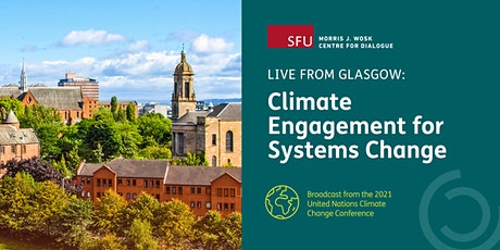 Live from Glasgow: Climate Engagement for Systems Change tickets