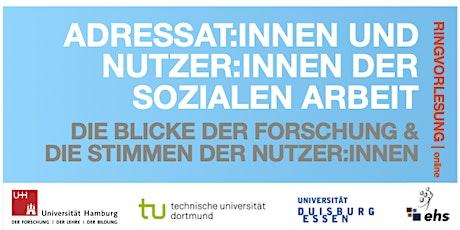 Adressat:innen und Nutzer:innen der Sozialen Arbeit – Ringvorlesung 2021/22 Tickets