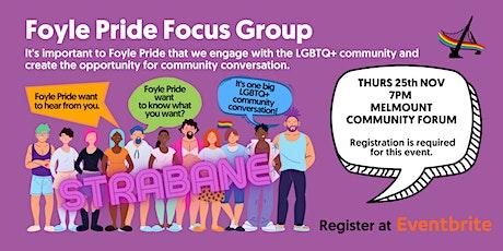 Foyle Pride Focus Groups - STRABANE tickets