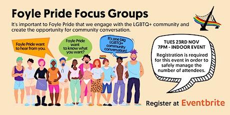 Foyle Pride Focus Groups - DERRY/L'DERRY tickets
