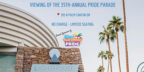 Viewing of the 35th-Annual Greater Palm Springs Pride Parade tickets