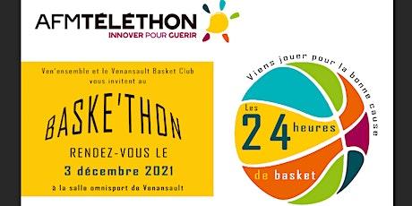 Baske'thon, les 24 heures de basket pour le Téléthon. billets