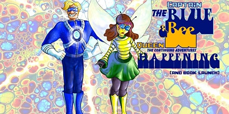 Captain Blue & Queen Bee Happening (and book launch) tickets