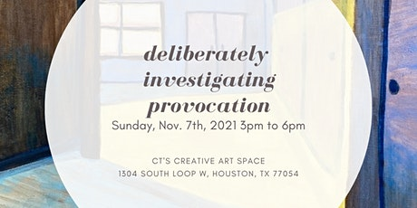 Deliberately Investigating Provocation: A Solo Art Exhibition tickets