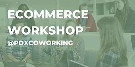 @Coworking Ecommerce Workshop PDX tickets