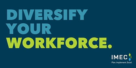 DIVERSIFY YOUR WORKFORCE: The Business Case for Diversity in Manufacturing tickets