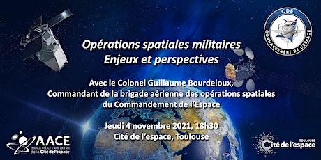 Opérations spatiales militaires : enjeux et perspectives billets